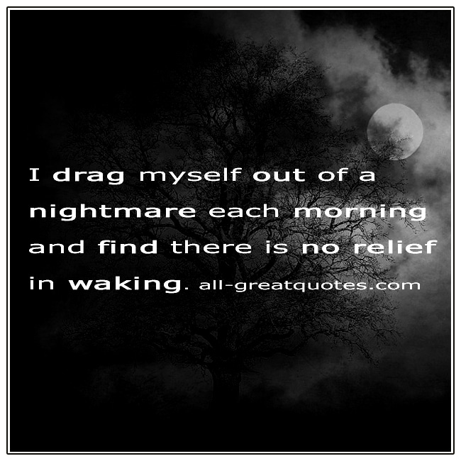I Drag Myself Out Of A Nightmare Deep Grief Quote Card