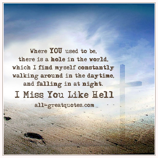 Where You Used To Be There Is A Hole In The World Quotes About Grief