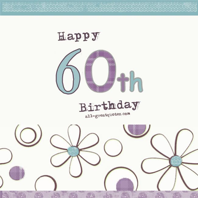 Sayings For 60th Birthday Card: Happy 60th Birthday