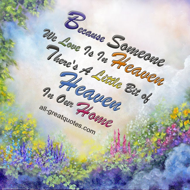 Because-someone-we-love-is-in-heaven-theres-a-little-bit-of-heaven-in-our-home-quote-card