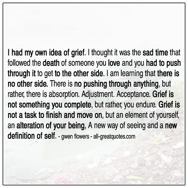 I Had My Own Idea Of Grief Gwen Flowers Grief Quote