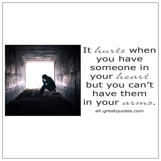 It Hurts When You Have Someone In Your Heart But Grief Quotes