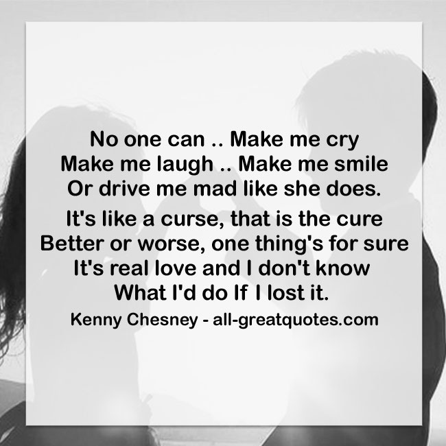 No one can make me cry make me laugh make me smile lyrics kenny chensey