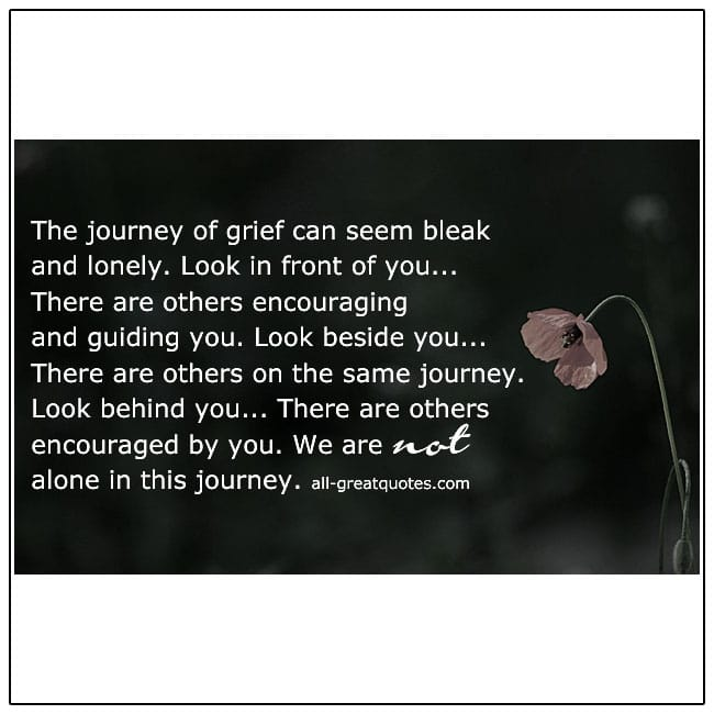 the journey of grief can seem bleak and lonely grief quotes
