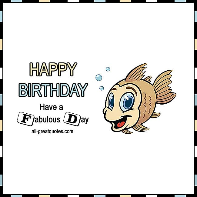 happy-birthday-have-a-fabulous-day-fish-card