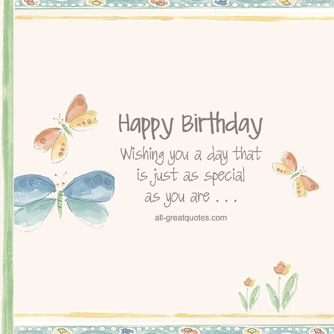 Wishing you a day that is just as special as you are