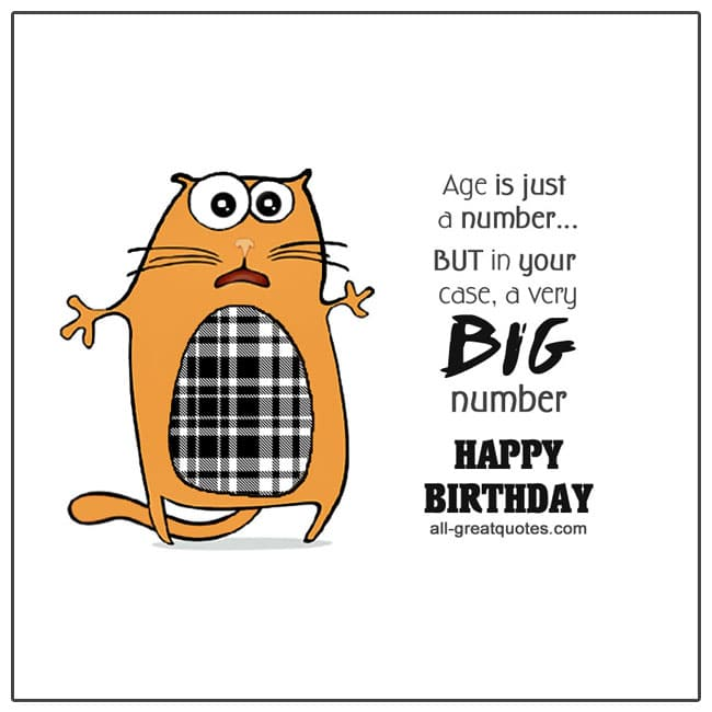 Age-is-just-a-number-BUT-in-your-case-a-very-BIG-NUMBER-HAPPY-BIRTHDAY FREE FUNNY BIRTHDAY CARDS