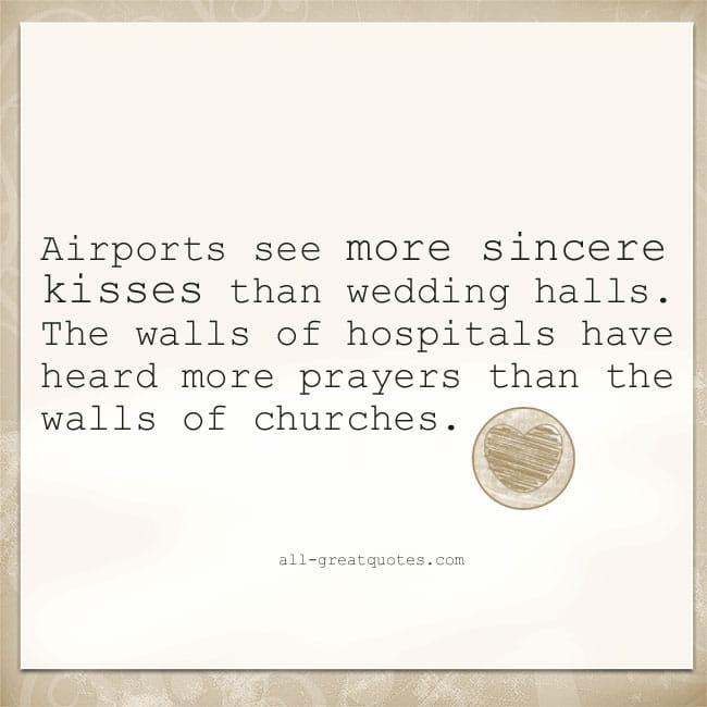 Airports see more sincere kisses | Sincerity quote picture quote