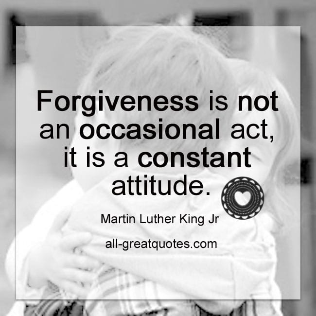 Picture Quotes - Forgiveness is not an occasional act, it is a constant attitude Martin Luther King Jr