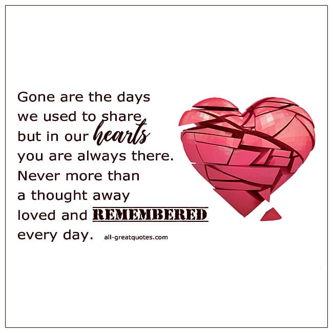 Gone Are The Days We Used To Share But In Our Hearts Grief Poem