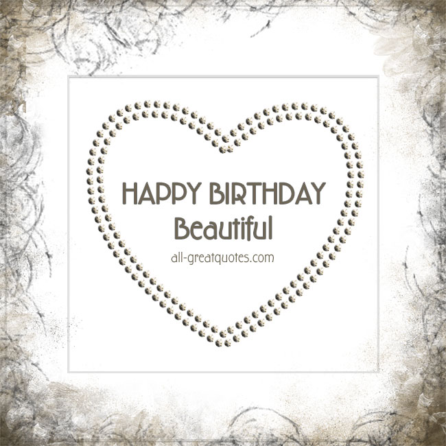 Happy Birthday Beautiful | Free Birthday Cards For Love