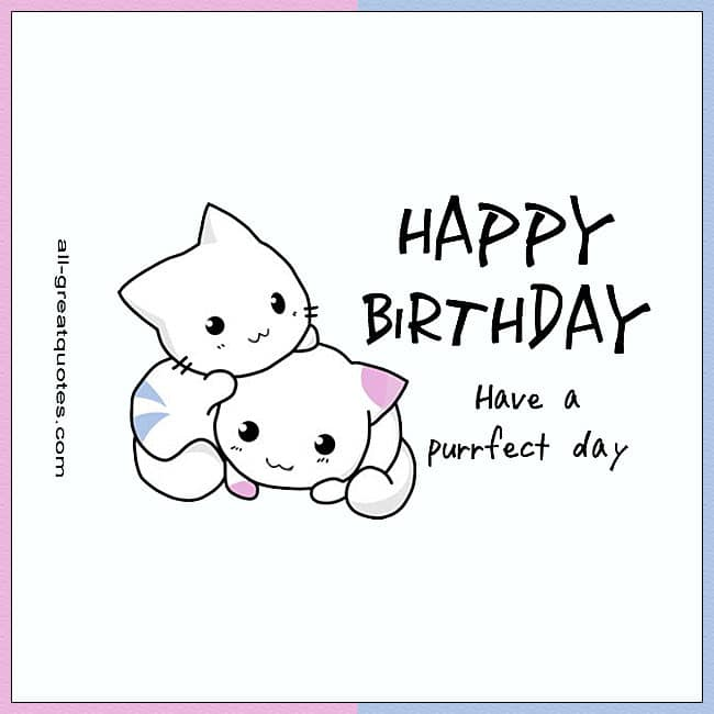 Happy Birthday - Have A Purrfect Day – Free Birthday Cards To Share On Facebook