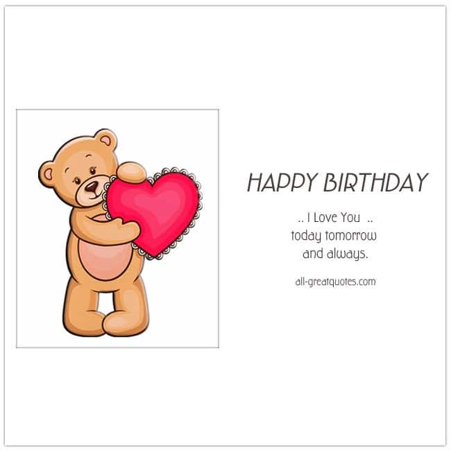 Happy Birthday I Love You Today Tomorrow Always Free Cards For Romantic