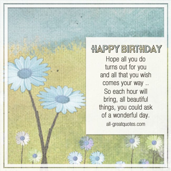Hope all you do turns out for you | Birthday poem card