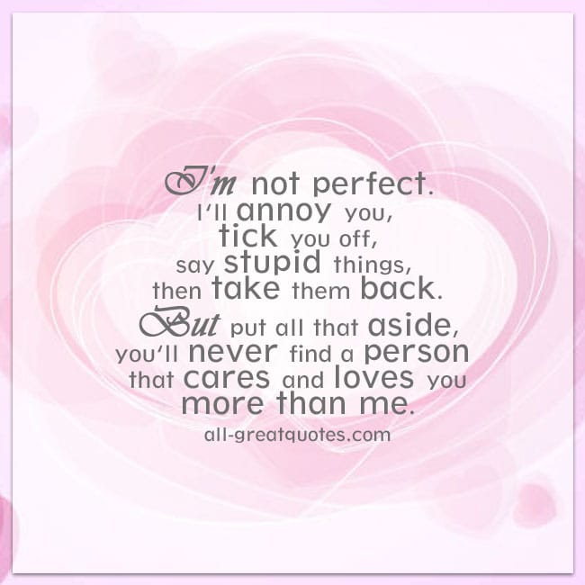 I'm not perfect. I'll annoy you, tick you off | Cute love quote