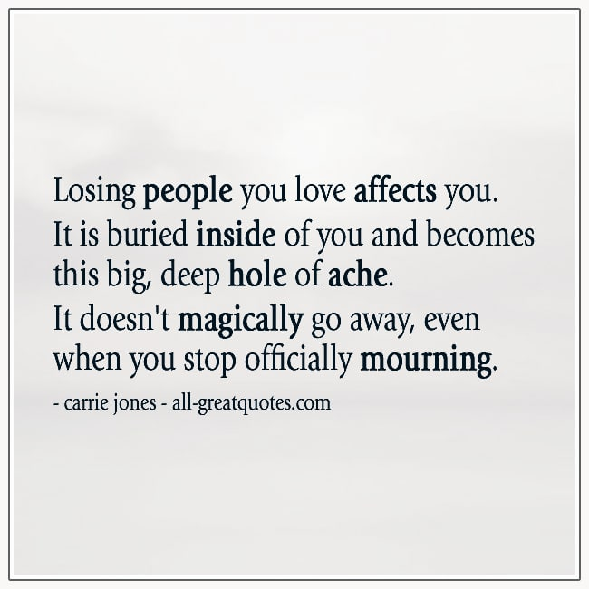 Losing People You Love Affects You Grief Quotes