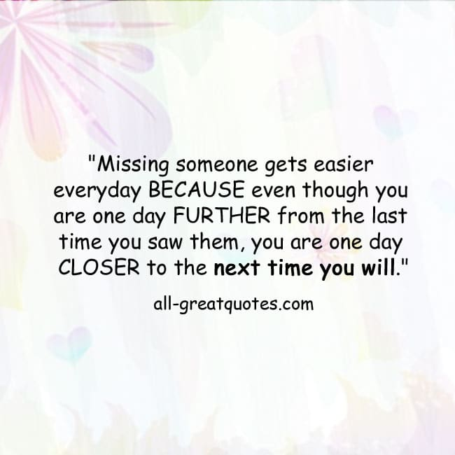 Missing someone gets easier everyday | Missing someone