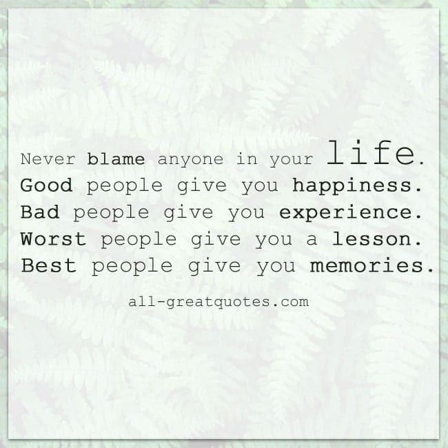 Never blame anyone in your life Life lessons quote card