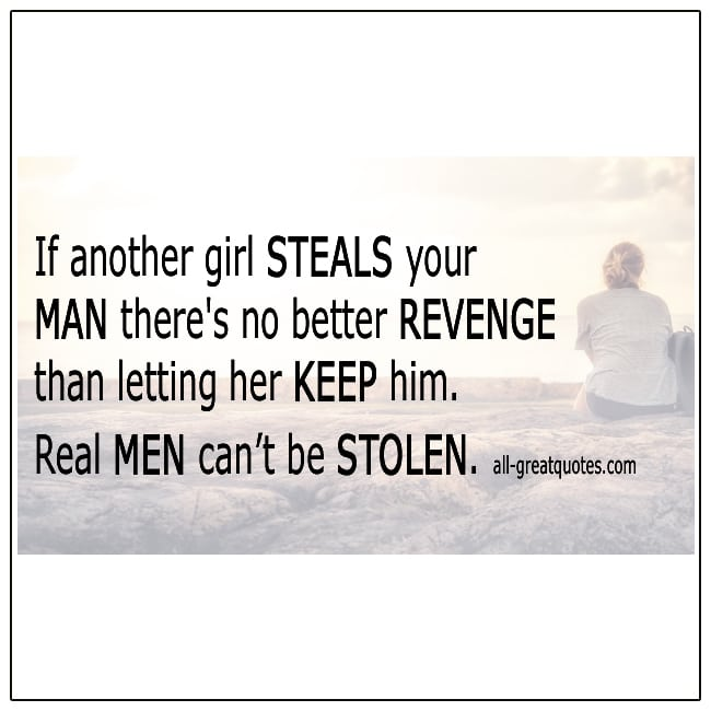 Real Men Can't Be Stolen Real Men Quotes