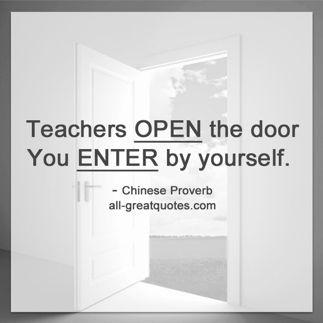 Picture Quotes Teachers open the door you enter by yourself Chinese Proverb picturequotes