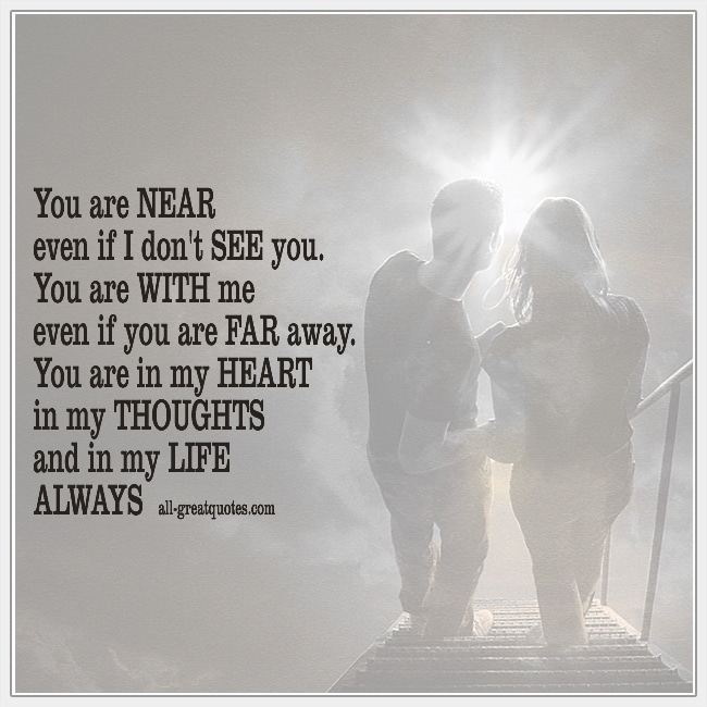 You Are Near Even If I Don't See You You Are With Me Grief Quotes