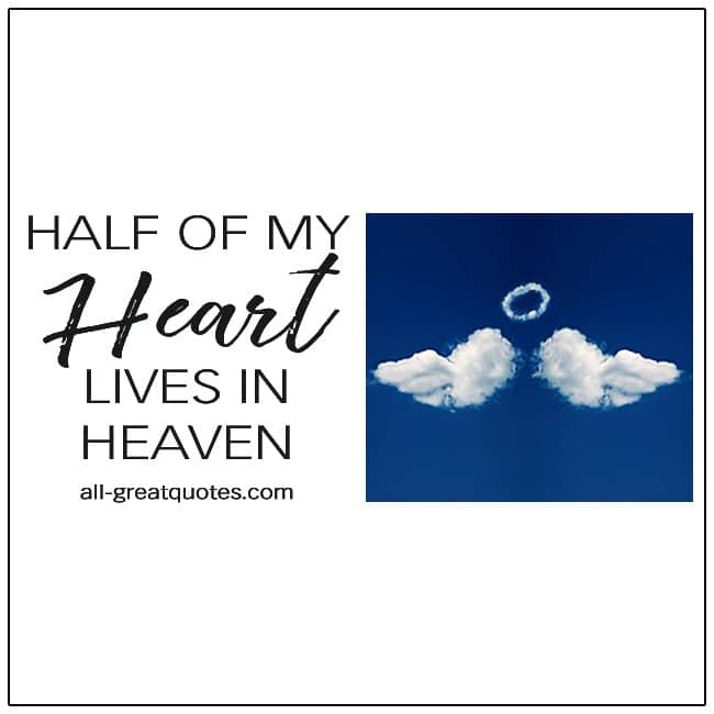 Half Of My Heart Lives In Heaven Grief Quotes