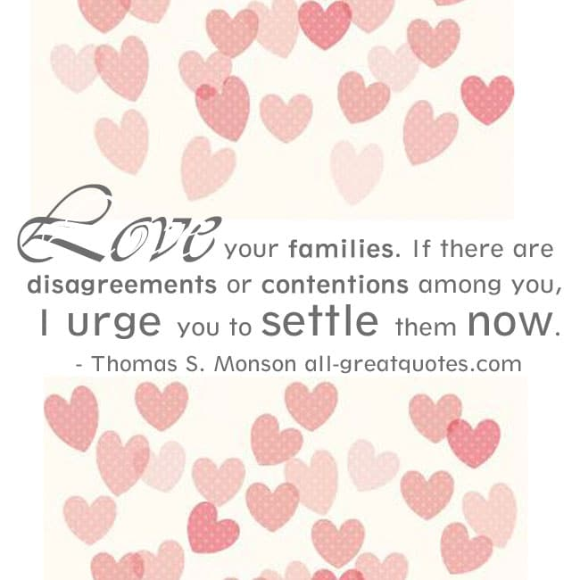 Love your families | Thomas A Monson