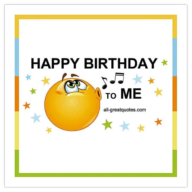 Free Birthday Cards For Self Happy Birthday To Me Card