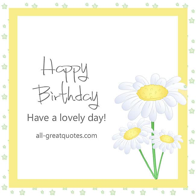 Happy Birthday Have A Lovely Day
