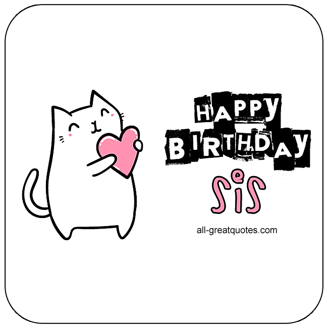 Happy Birthday Sis | Free Birthday Cards For Sister