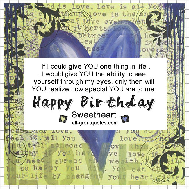 Free Birthday Cards For Love If I could give you one thing in life