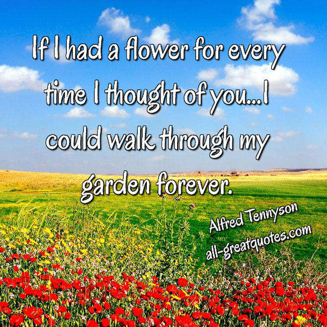 If I had a flower for every time I thought of you | Love Quotes