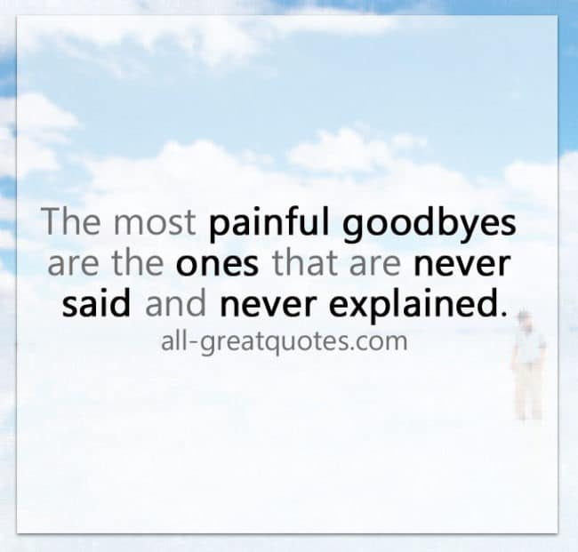 The most painful goodbyes | Quote about saying goodbye