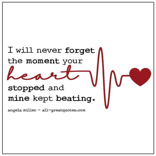 Your Heart Stopped And Mine Kept Beating Grief Picture Quotes