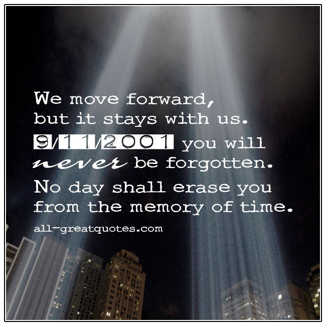 We Move Forward But It STAYS With Us. 9/11 Memorial Quotes