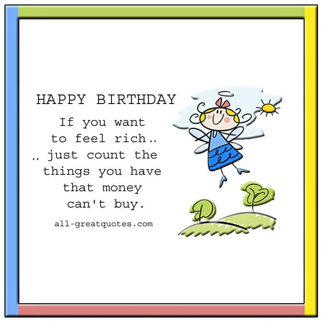 Free Birthday Cards If you want to feel rich just count the things all-greatquotes