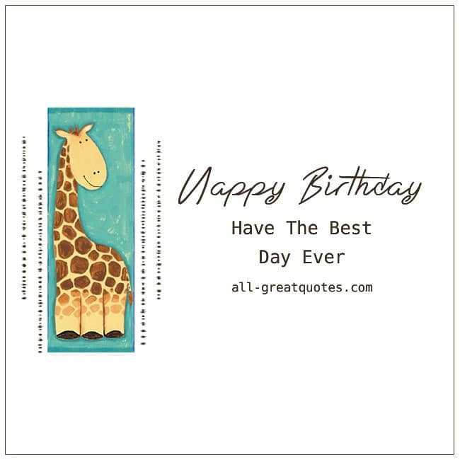 Happy Birthday Have The Best Day Ever Free Cards For Kids