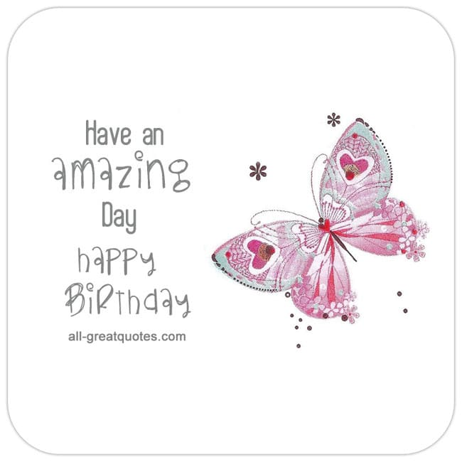 Happy Birthday Have an amazing day | Free Birthday Cards
