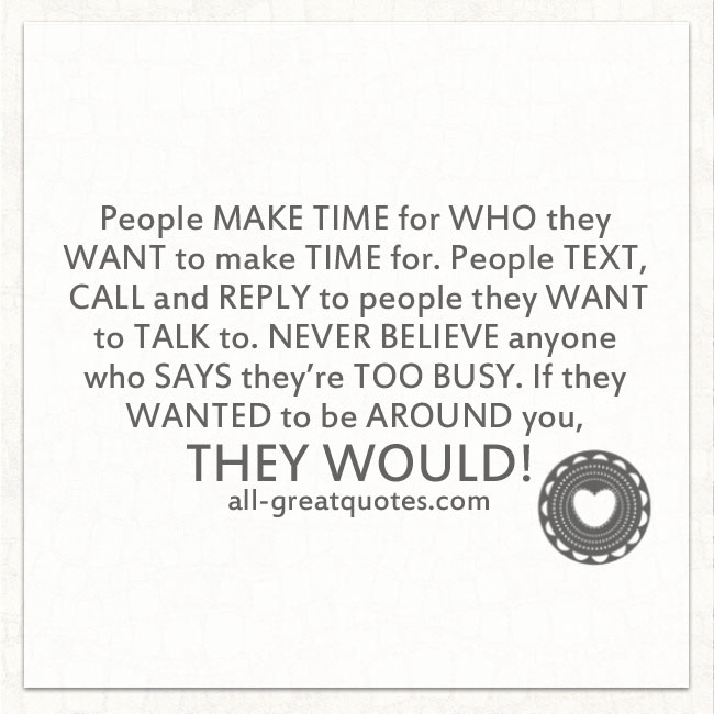 People make time for who they want | Belief Life Quotes