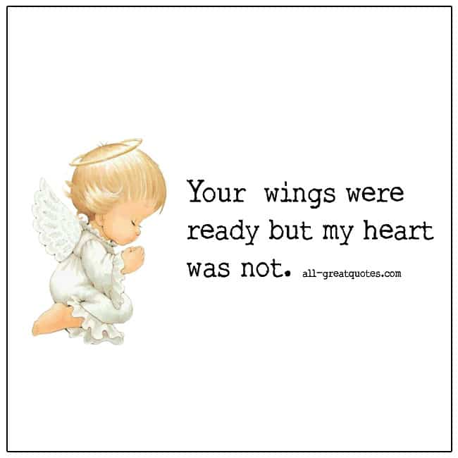 Your Wings Were Ready But My Heart Was Not Grief Quotes