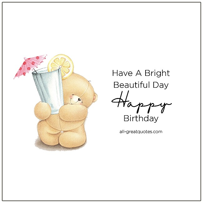 Happy Birthday Have A Bright Beautiful Day | Free Birthday Cards