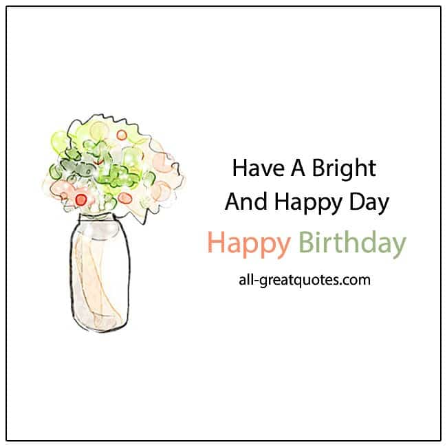Have A Bright And Happy Day Happy Birthday Cards For Facebook