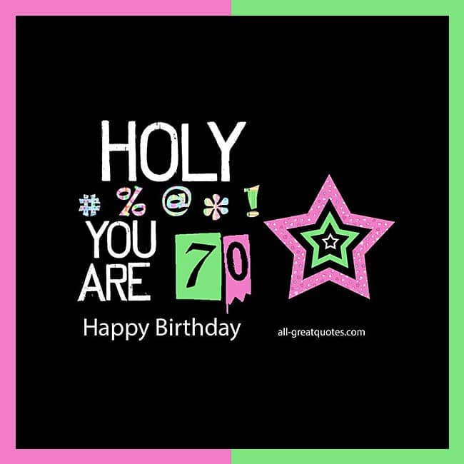 Holy Crap You Are 70 Happy Birthday | Free Age Related Cards
