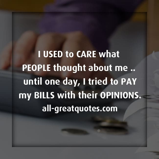 I USED to CARE what PEOPLE thought about me | Funny Quotes
