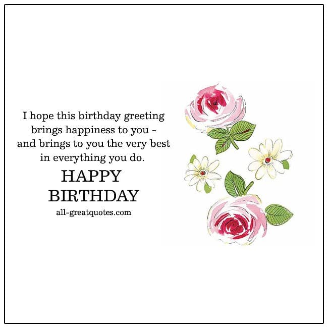I hope this birthday greeting brings happiness to you | Free Birthday Cards