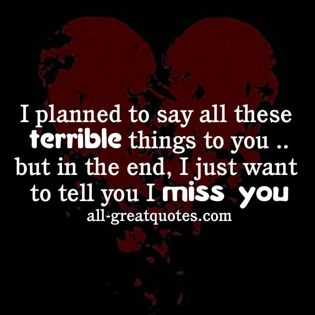 I planned to say all these terrible things to you | Love Quotes