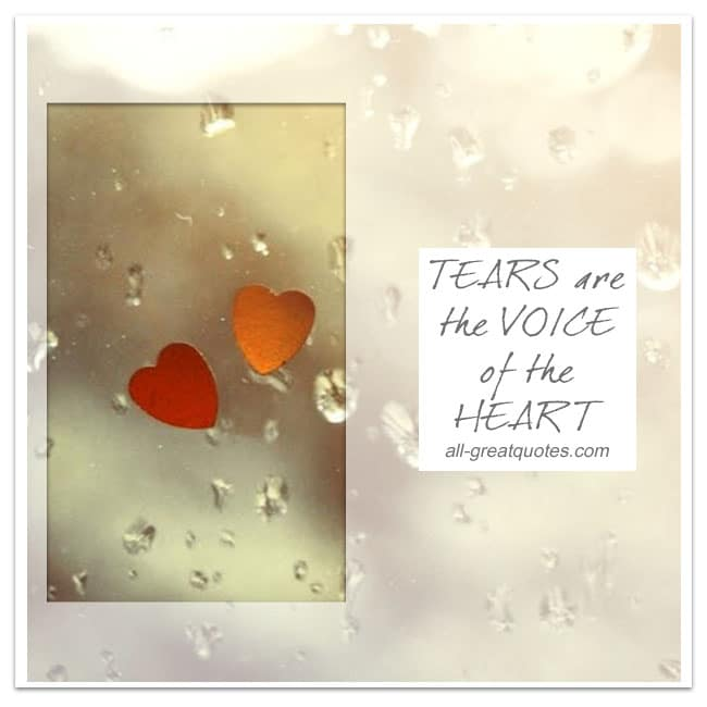 Tears are the voice of the heart | Grief Loss Cards