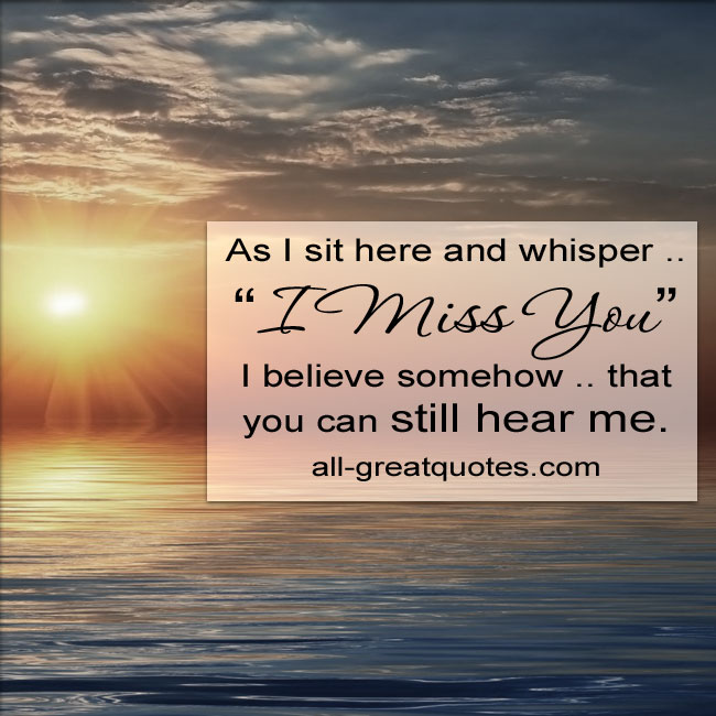 As I sit here and whisper I Miss You   Grief Loss Quotes