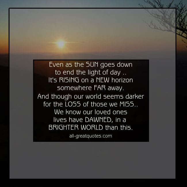 Even as the sun goes down to end the light of day Grief Loss Poems
