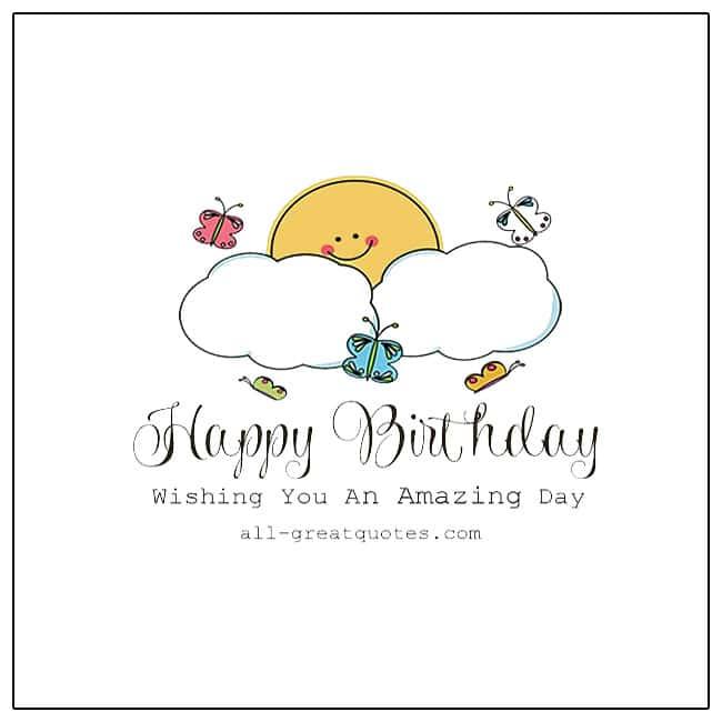 Happy Birthday Wishing You An Amazing Day Free Birthday Cards